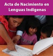 Acta de Nacimiento y Curp en Lenguas Indígenas y en Sistema Braille